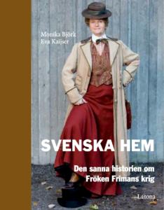 Svenska hem och den sanna historien om Fröken Frimans krig & Årsmöte @ Koordinaten, Oxelösunds Bibliotek | Oxelösund | Södermanlands län | Sverige